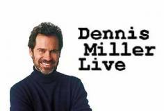 Dennis Miller Live S09E26