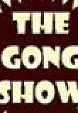 Watch The Gong Show