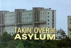 Takin' Over the Asylum S01E06
