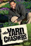 Watch Yard Crashers