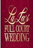 Watch La La's Full Court Wedding Online