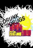 Watch The Drunk and On Drugs Happy Funtime Hour Online