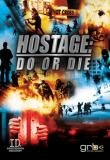 Watch Hostage: Do Or Die