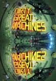 Watch Dirty Great Machines Online