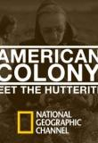 Watch American Colony: Meet The Hutterites