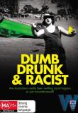 Watch Dumb, Drunk And Racist