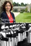 Watch Servants - The True Story Of Life Below Stairs