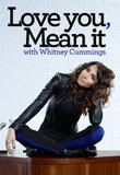 Watch Love You, Mean It With Whitney Cummings