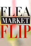 Watch Flea Market Flip Online