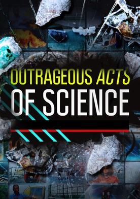 Outrageous Acts of Science S10E10