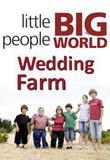 Watch Little People Big World: Wedding Farm