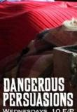 Watch Dangerous Persuasions Online