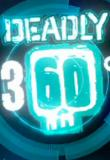 Watch Deadly 360 Online