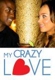 Watch My Crazy Love