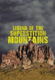 Watch Legend of the Superstition Mountains