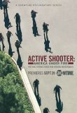 Watch Active Shooter: America Under Fire Online