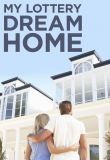 Watch My Lottery Dream Home Online
