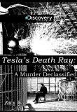 Watch Tesla's Death Ray: A Murder Declassified Online