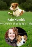 Kate Humble: My Welsh Sheepdog's Tale