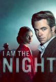 Watch I Am the Night Online