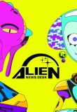 Watch Alien News Desk Online