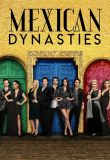Watch Mexican Dynasties Online