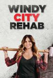Watch Windy City Rehab Online