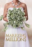 Watch Marrying Millions Online