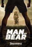Watch Man Vs Bear Online