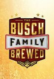 Watch The Busch Family Brewed Online