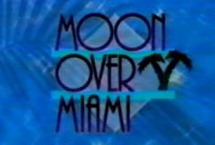 Moon Over Miami S01E13