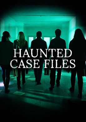 Watch Haunted Case Files Online