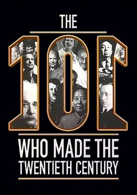 Watch The 101 Who Made The Twentieth Century Online