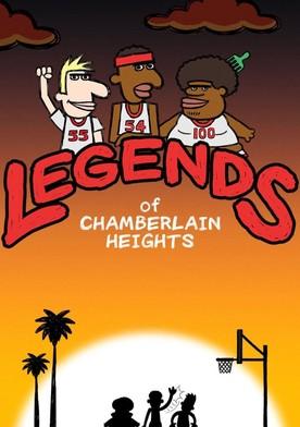 Watch Legends of Chamberlain Heights Online