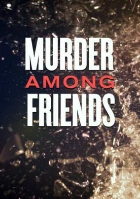 Watch Murder among friends Online