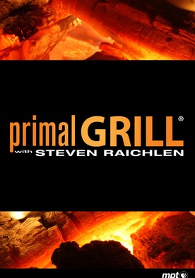 Watch Primal Grill with Steven Raichlen Online