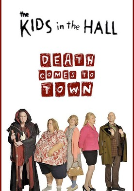 Watch The Kids in the Hall: Death Comes to Town Online