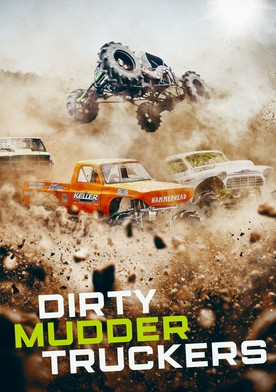 Watch Dirty Mudder Truckers Online