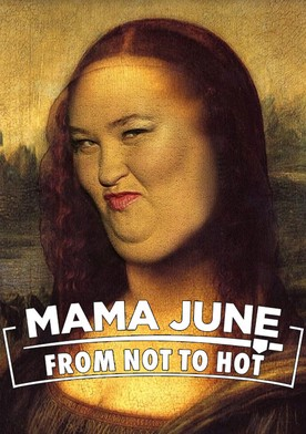 Watch Mama June: From Not to Hot Online