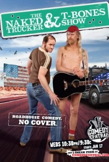 Watch The Naked Trucker and T Bones Show